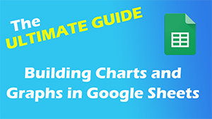 Ultimate Guide to Google Sheets Charts and Graphs